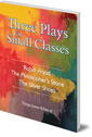 Three Plays for Small Classes: Robin Hood; The Philosopher's Stone; The Silver Shoes