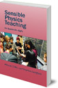 Sensible Physics Teaching: For Grades Six to Eight