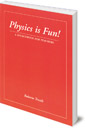 Physics is Fun: A Sourcebook for Teachers
