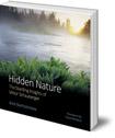 Hidden Nature: The Startling Insights of Viktor Schauberger