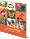 Creative Wool: Making Woollen Crafts with Children
