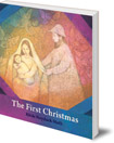 The First Christmas: For Young Children