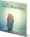 The Three Wise Men: A Christmas Story