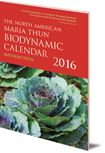 The North American Maria Thun Biodynamic Calendar: 2016