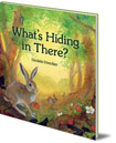 What's Hiding in There: A Lift-the-Flap Book of Discovering Nature