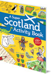 A Super Scotland Activity Book: Games, Puzzles, Drawing, Stickers and More