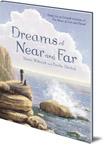 Dreams of Near and Far