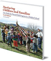 Nurturing Children and Families: One Model of a Parent/Child Program in a Waldorf School